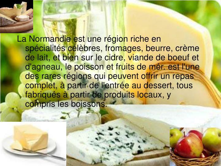 La Normandie est une r