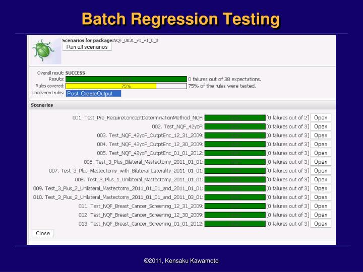 Batch Regression Testing