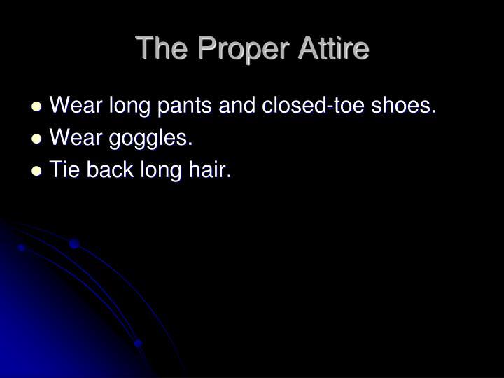 The Proper Attire