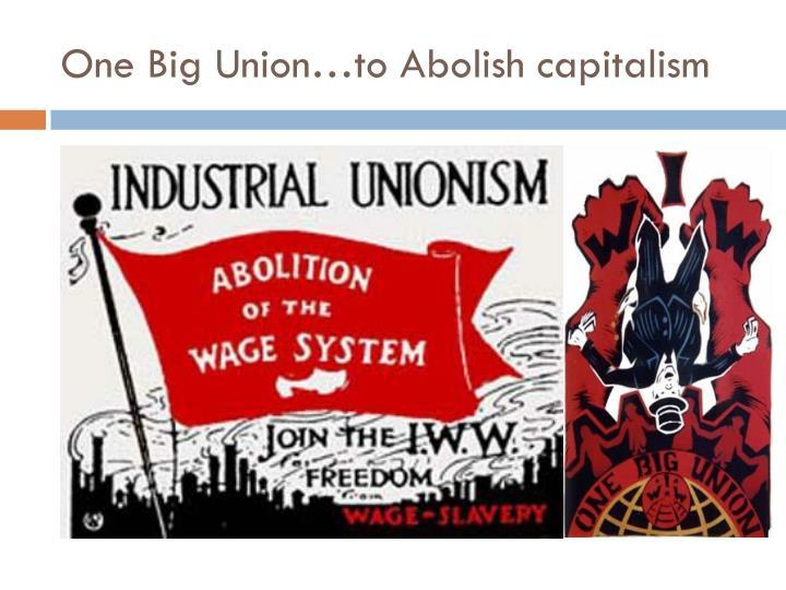 One Big Union…to Abolish capitalism