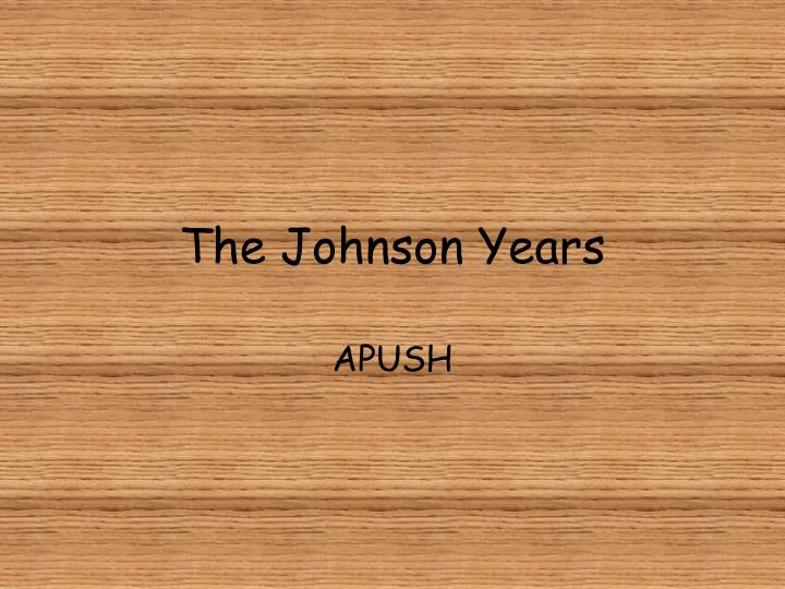 the johnson years