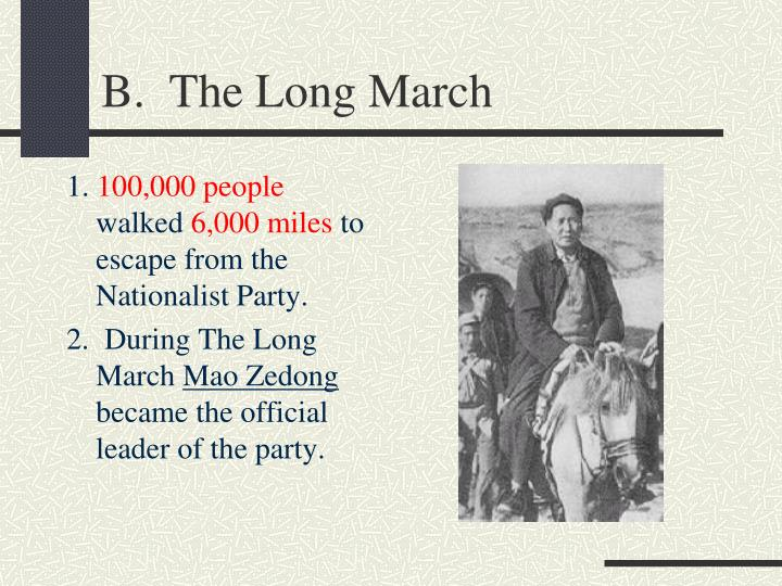 B.  The Long March