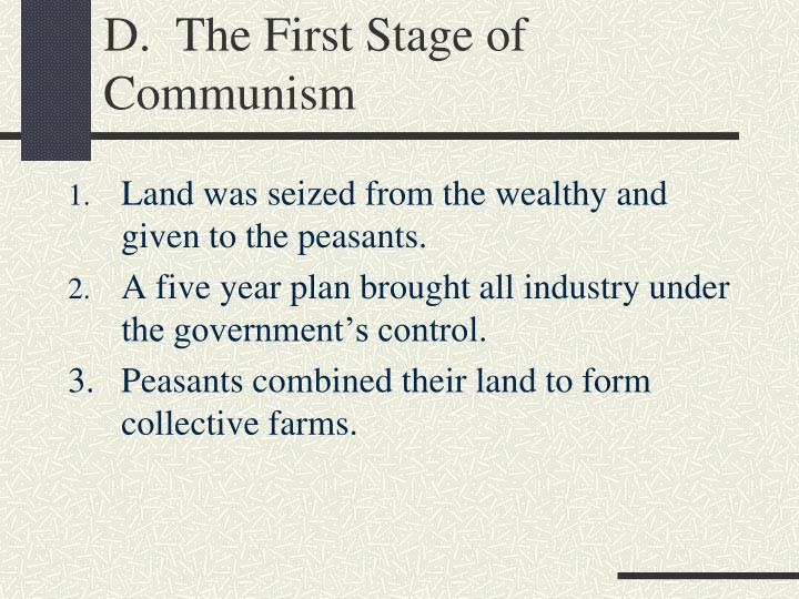 D.  The First Stage of Communism