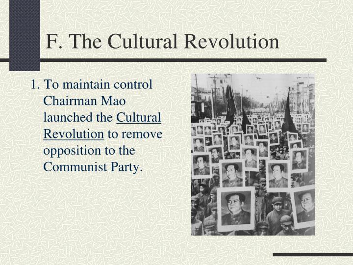 F. The Cultural Revolution