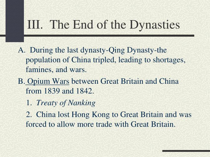 III.  The End of the Dynasties