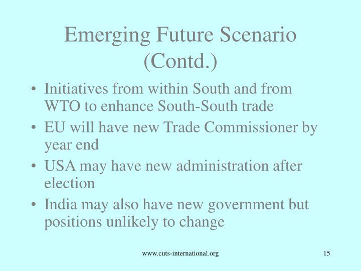 Emerging Future Scenario (Contd.)