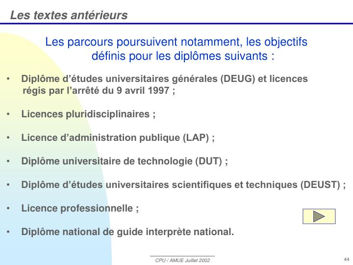 Les parcours poursuivent notamment, les objectifs définis pour les diplômes suivants :