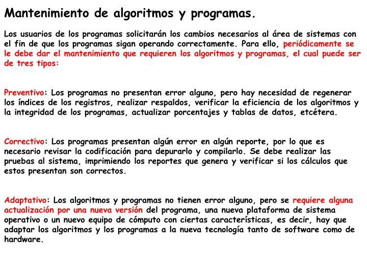 Mantenimiento de algoritmos y programas.