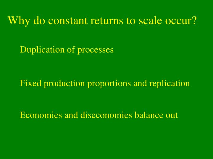 Why do constant returns to scale occur?