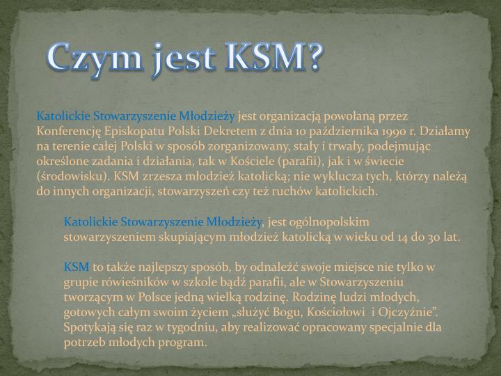 Czym jest KSM?
