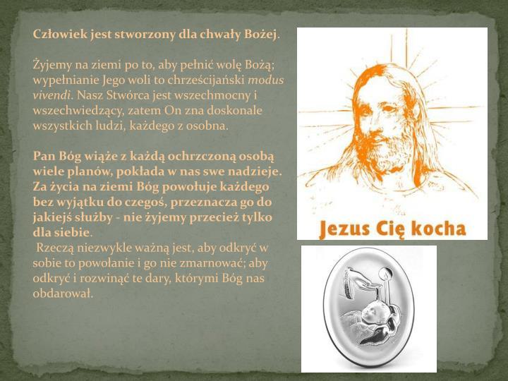 Człowiek jest stworzony dla chwały Bożej