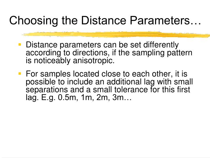 Choosing the Distance Parameters…