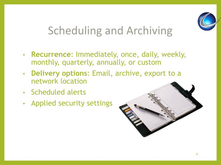 Scheduling and Archiving