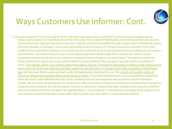 Ways Customers Use Informer: Cont.