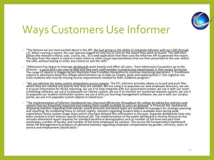 Ways Customers Use Informer