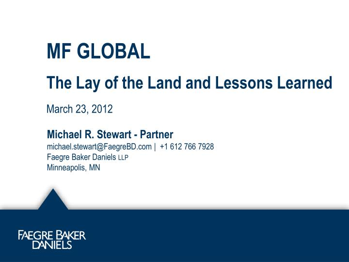 Mf global the lay of the land and lessons learned march 23 2012