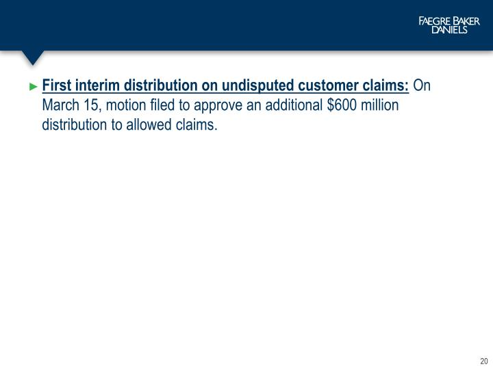 First interim distribution on undisputed customer claims: