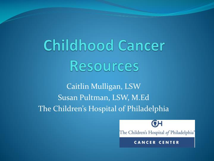 Childhood cancer resources