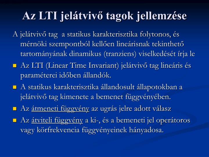 Az LTI jelátvivő tagok jellemzése
