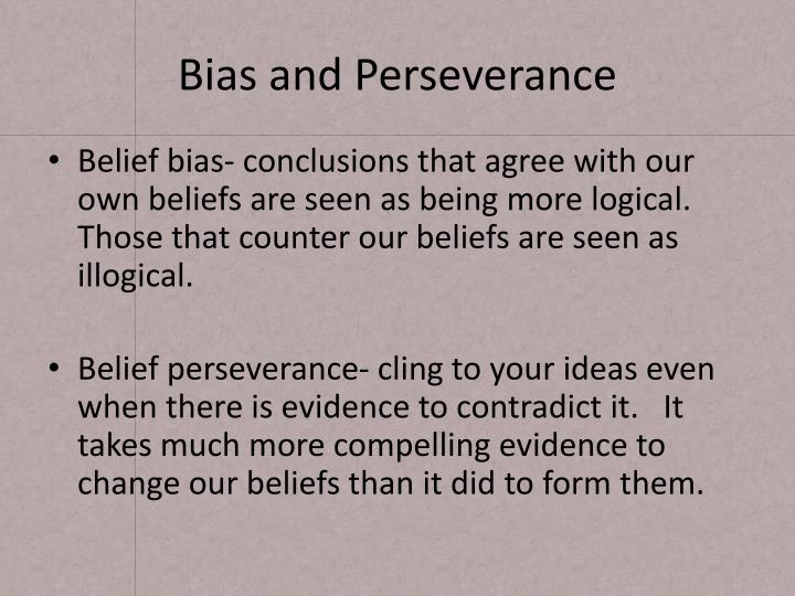 Bias and Perseverance