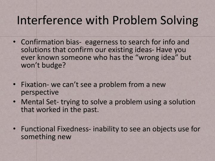 Interference with Problem Solving
