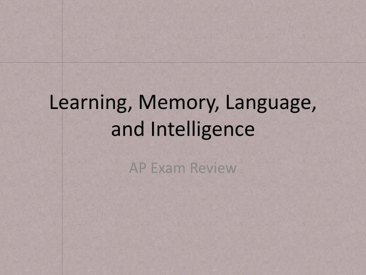 Learning memory language and intelligence