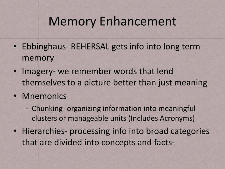 Memory Enhancement