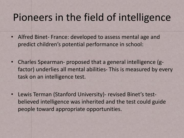 Pioneers in the field of intelligence