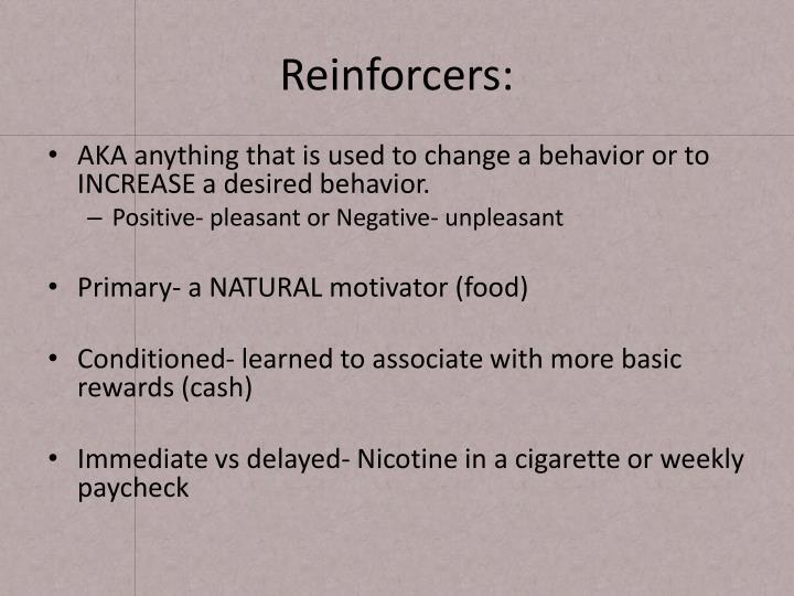 Reinforcers: