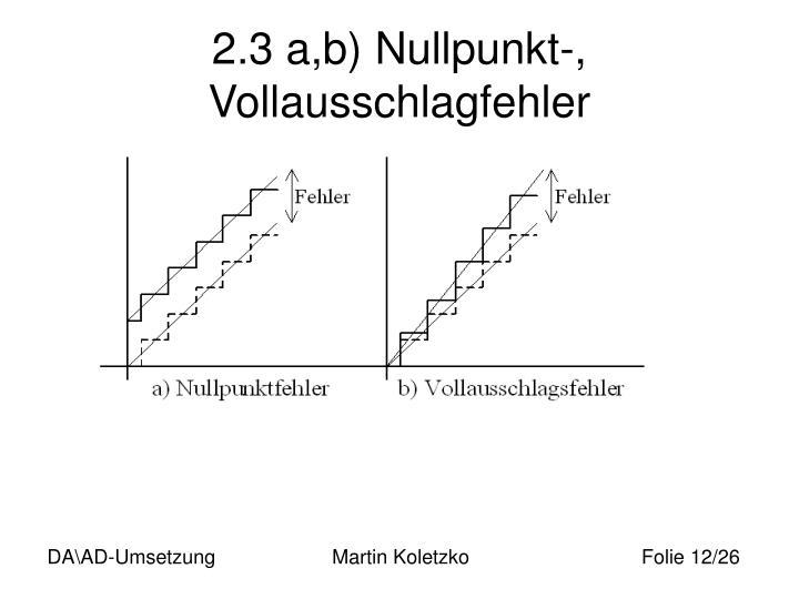 2.3 a,b) Nullpunkt-, Vollausschlagfehler