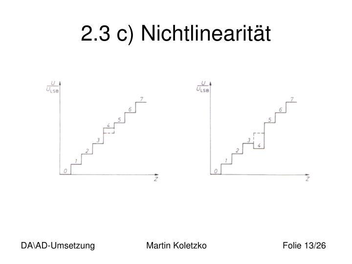 2.3 c) Nichtlinearität