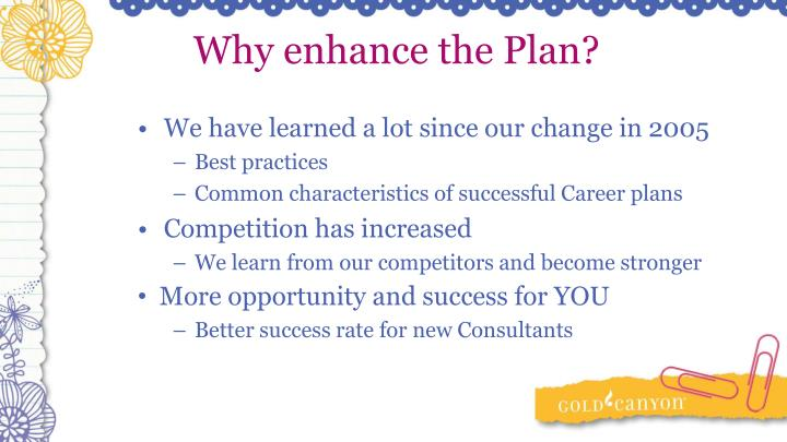 Why enhance the Plan?