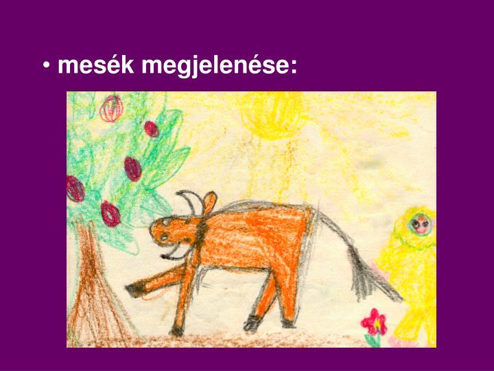 mesék megjelenése: