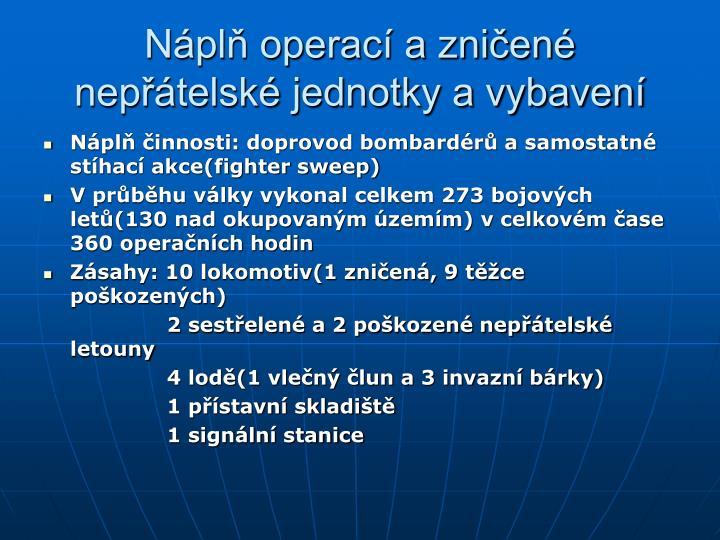 Náplň operací a zničené nepřátelské jednotky a vybavení