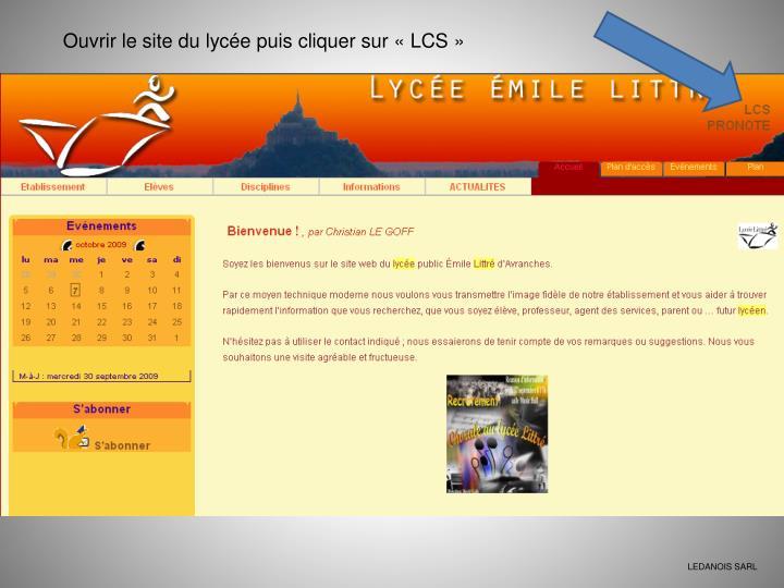 Ouvrir le site du lycée puis cliquer sur «LCS»