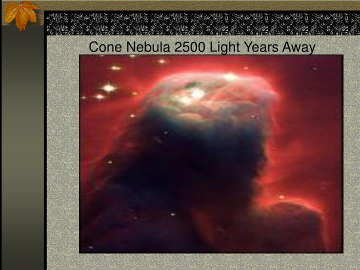 Cone Nebula 2500 Light Years Away