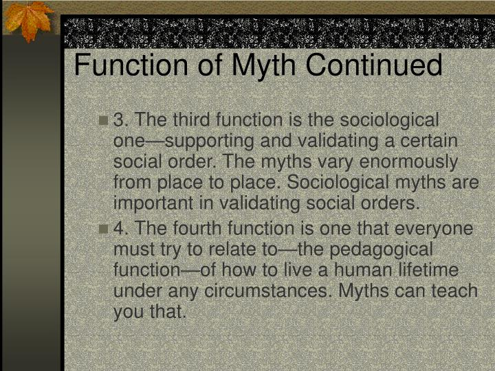 Function of Myth Continued