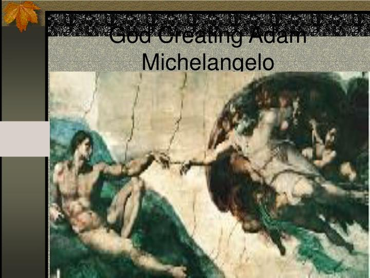 God Creating Adam Michelangelo