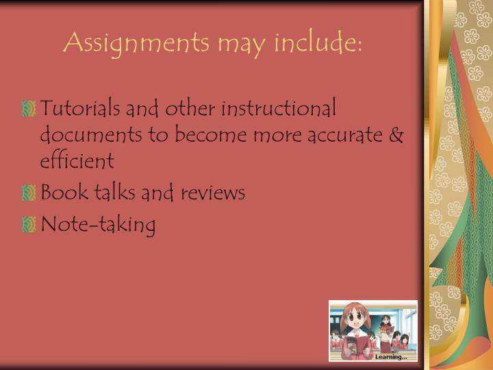 Assignments may include: