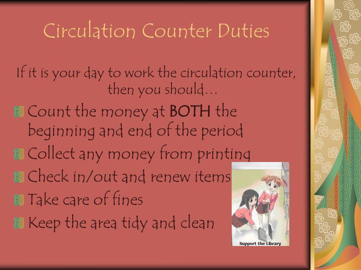 Circulation Counter Duties