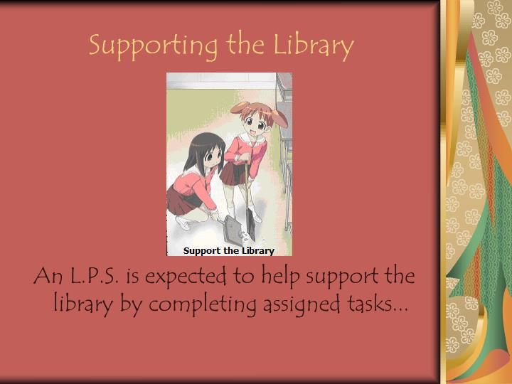 Supporting the Library