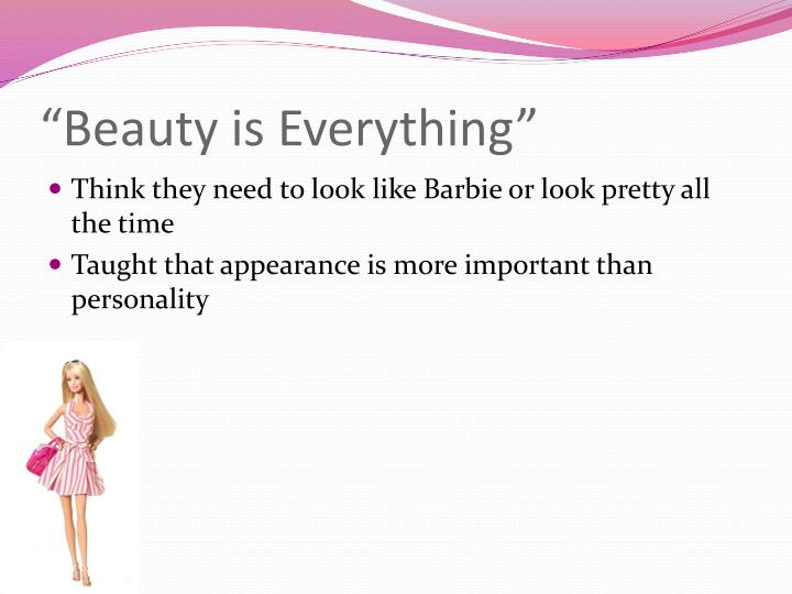 """Beauty is Everything"""