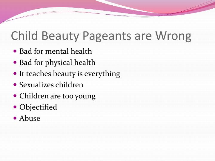 Child beauty pageants are wrong