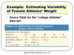 example estimating variability of female athletes weight