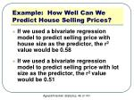 example how well can we predict house selling prices4