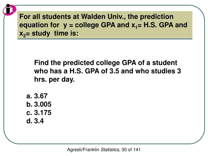 For all students at Walden Univ., the prediction equation for  y = college GPA and x