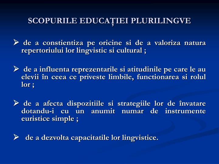 SCOPURILE EDUCAŢIEI PLURILINGVE