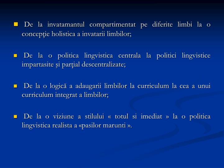 De la invatamantul compartimentat pe diferite limbi la o concepţie holistica a invatarii limbilor;