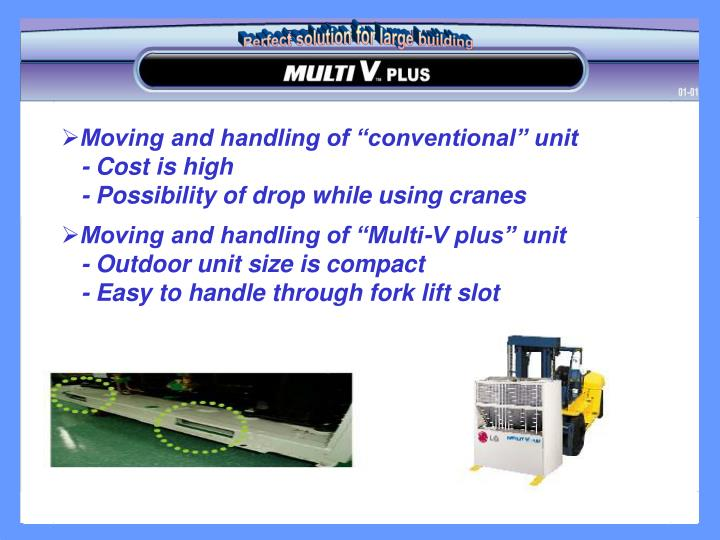 "Moving and handling of ""conventional"" unit"