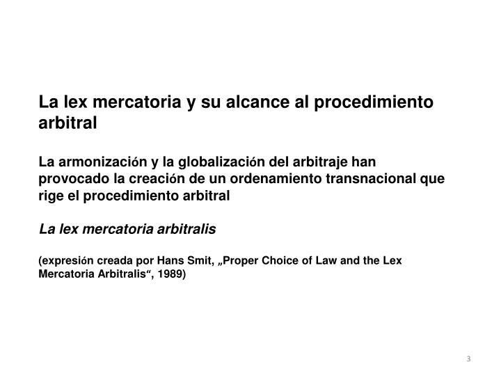 La lex mercatoria y su alcance al procedimiento arbitral